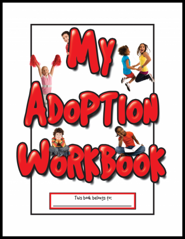 My Adoption Workbook for children being adopted out of foster care. Explains the adoption process.