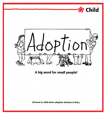 Foster-To-Adopt; explains the adoption process to the child