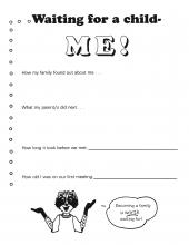A worksheet from One and Only Me life book; records fun facts about the adopting parents and the process of being adopted by a new family.