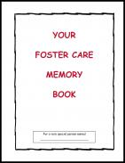 Foster care memory book for foster parent and child to record helpful and meaningful information.